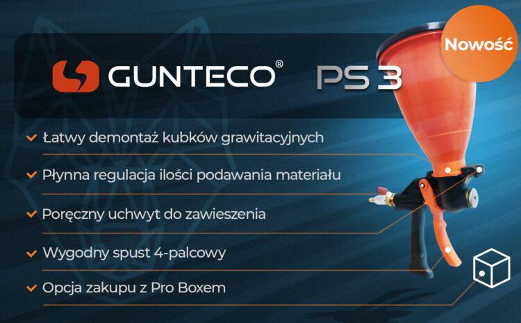 Gunteco PS-3 – nowa generacja popularnych pistoletów natryskowych od Asteco
